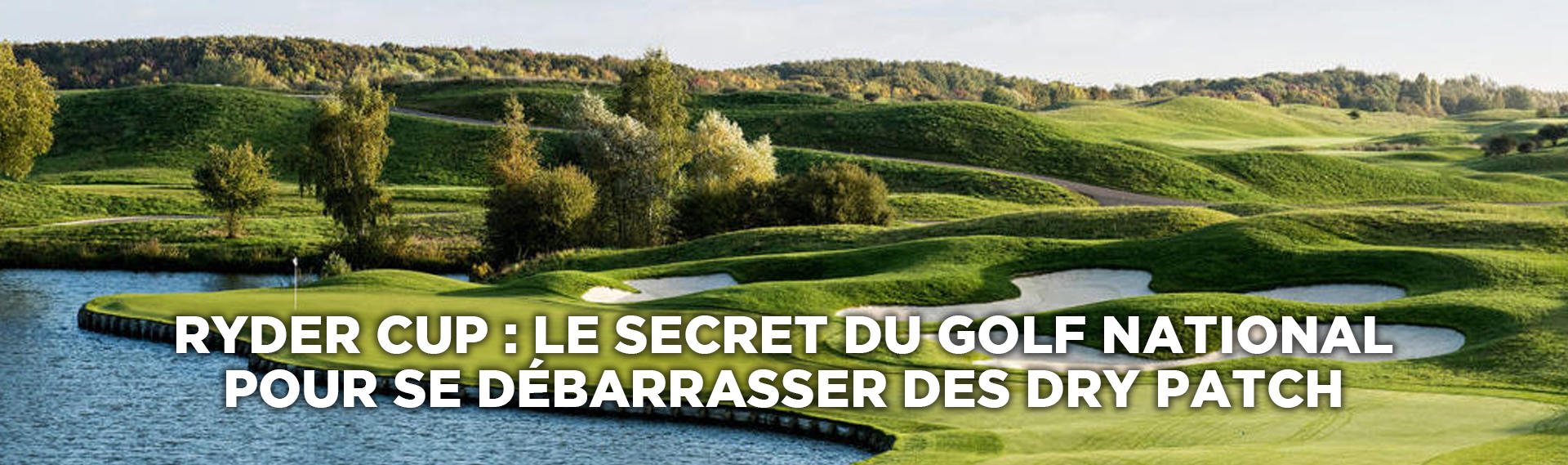 dry-patch-golf-ryder-cup-golf-national